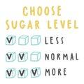 Choose sugar level for drinks.