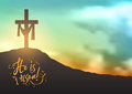 Christian easter scene, Saviour`s cross on dramatic sunrise scene, with text He is risen, illustration