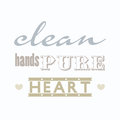 Clean hands Pure heart; Christianity bible verse in Psalm 24:4