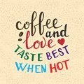 Coffee And Love Taste Best Whe...