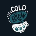 Cold brew in big white cup. Blue color. Coffee beans. Hand drawn lettering,quote