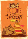 Collect moments not things bright colorful poster with a positive illustration Royalty Free Stock Image