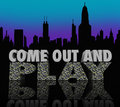 Come out and play nightlife city skyline night life fun the words on a d to illustrate having going to bars nightclubs other Royalty Free Stock Image