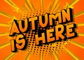 Comic book style message: Autumn is here.