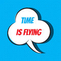 Comic speech bubble with phrase time is flying Royalty Free Stock Photo