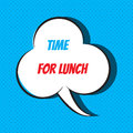 Comic speech bubble with phrase time for lunch Royalty Free Stock Photo