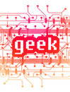 Computer circuit board with word 'Geek' Royalty Free Stock Photo
