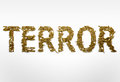 Concept of terrorism. Word Terror typed with font made of bullet