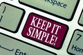 Conceptual hand writing showing Keep It Simple. Business photo showcasing Simplify Things Easy Understandable Clear