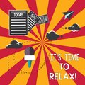 Conceptual hand writing showing It S Is Time To Relax. Business photo showcasing Take a break relaxing days vacation Royalty Free Stock Photo