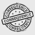 Consequence rubber stamp isolated on white.
