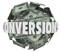 Conversions word money ball big sales profit revenue in d letters on a or sphere of hundred dollar bills illustrating earned by Stock Images