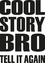 Cool story bro. Slogan design Royalty Free Stock Photo