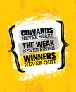 Cowards Never Start The Weak Never Finish Winners Never Quit. Inspiring Creative Motivation Quote Poster Template Royalty Free Stock Photo