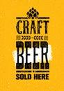 Craft Beer Sold Here Rough Banner. Vector Artisan Beverage Illustration Design Concept On Grunge Distressed Background
