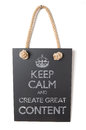 Create great content keep calm and Royalty Free Stock Photography