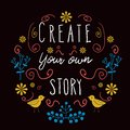 Create Your Own Story - poster in folk style Royalty Free Stock Photo