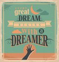 Creative poster design concept with motivational message every great dream begins a dreamer vintage artistic image on old paper Royalty Free Stock Photos