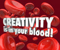 Creativity is in your blood red cells imagination inspiration d words to illustrate that imangination genius and creative within Stock Photos