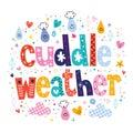 Cuddle weather decorative lettering love design Stock Image