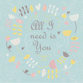 Cute background with flowers and heart in cartoon style all i need is you card Stock Photos