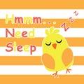Cute chick is sleeping cartoon, children postcard and T-shirt design for kids