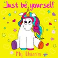 Cute, funny and colorful hand drawn rainbow unicorn Just be yourself design vector