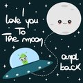 Cute hand drawn vector lettering I love you to the Moon and back text with cartoon moon, alien and UFO spaceship Royalty Free Stock Photo