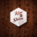 Cutout paper style on a wooden background rise and shine card vector image Royalty Free Stock Photo
