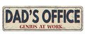 Dad`s office, genius at work, vintage rusty metal sign