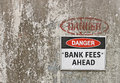 Danger, Bank Fees Ahead sign