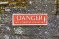 Danger, no climbing on walls Royalty Free Stock Photo