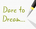 Dare To Dream Indicates Plan Plans And Aim