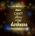 Dark background with shining stars and inscription cant shine without darkness vector Royalty Free Stock Photos