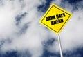 Dark days ahead sign over cloudy sky Stock Photo
