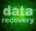 Data Recovery Represents Getting Back And Bytes Royalty Free Stock Photo