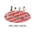 12 day of christmas - nine ladies dancing