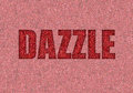 Dazzle with glitter written in red on shimmering background Royalty Free Stock Image