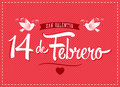 14 De Febrero Dia De San Valentin, Spanish Translation: February 14 Valentines Day