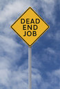 Dead end job conceptual warning sign on a Stock Photo