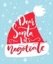 Dear Santa, let`s negotiate. Fun inscription for Christmas t-shirt, greeting card Royalty Free Stock Photo