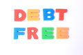 Debt free spell out with white background Royalty Free Stock Photos