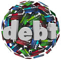Debt word credit card ball bankrupt money problem the in d letters on a or sphere of cards to illustrate being behind in bills Stock Image