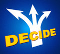 Decide arrows indicates vote indecisive and choice showing choosing evaluation decisions Stock Photography