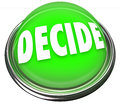 Decide word pick choose final decision selection button light a round green in metal and with the to illustrate making a or choice Royalty Free Stock Photos