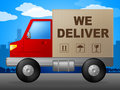 We deliver means parcel freight and moving representing delivery vehicle transporting Stock Photography