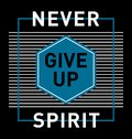 Design typography graphic art never give up spirit