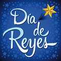 Dia de reyes day of kings spanish text is a latin tradition for having the children receive presents on the night of january Royalty Free Stock Photos