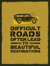 Difficult Roads Often Lead To Beautiful Destinations. Outdoor Adventure Motivation Quote. Inspiring Tourism