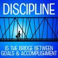 Discipline being the bridge between goals and accomplishment Stock Photo
